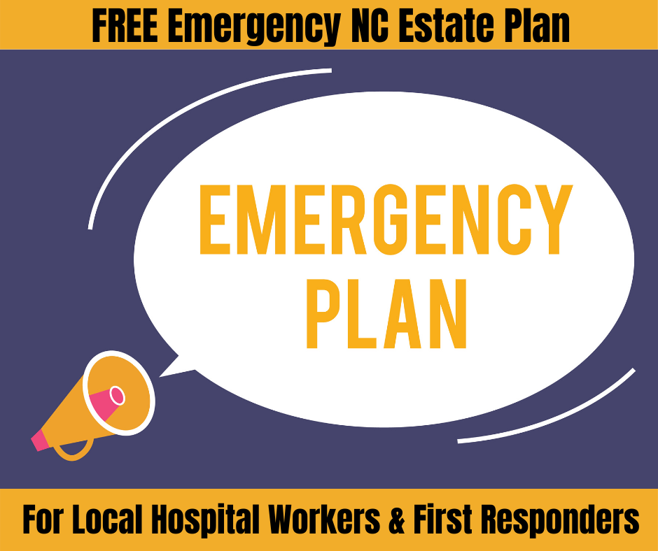 Free Emergency NC Estate Plans for Local Hospital Workers & First Responders