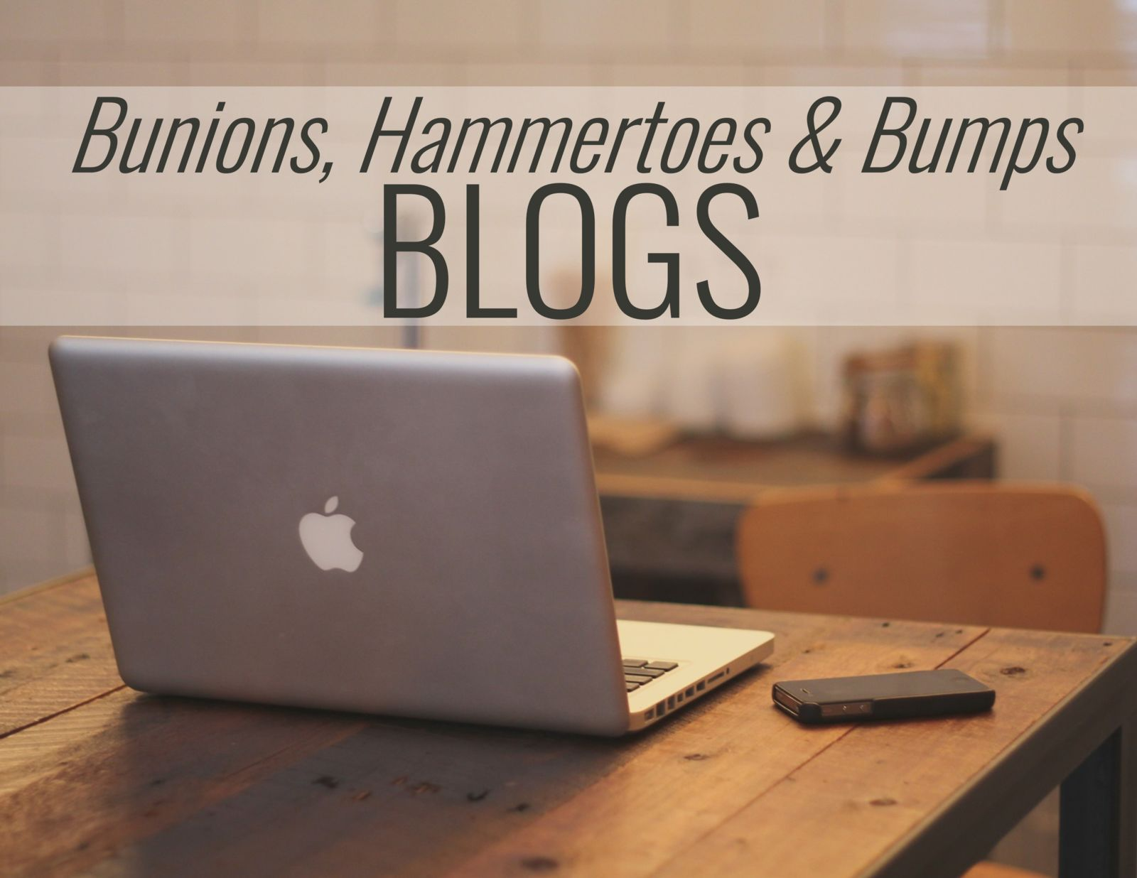computer on a desk with the words: bunions, hammertoes and bumps blogs