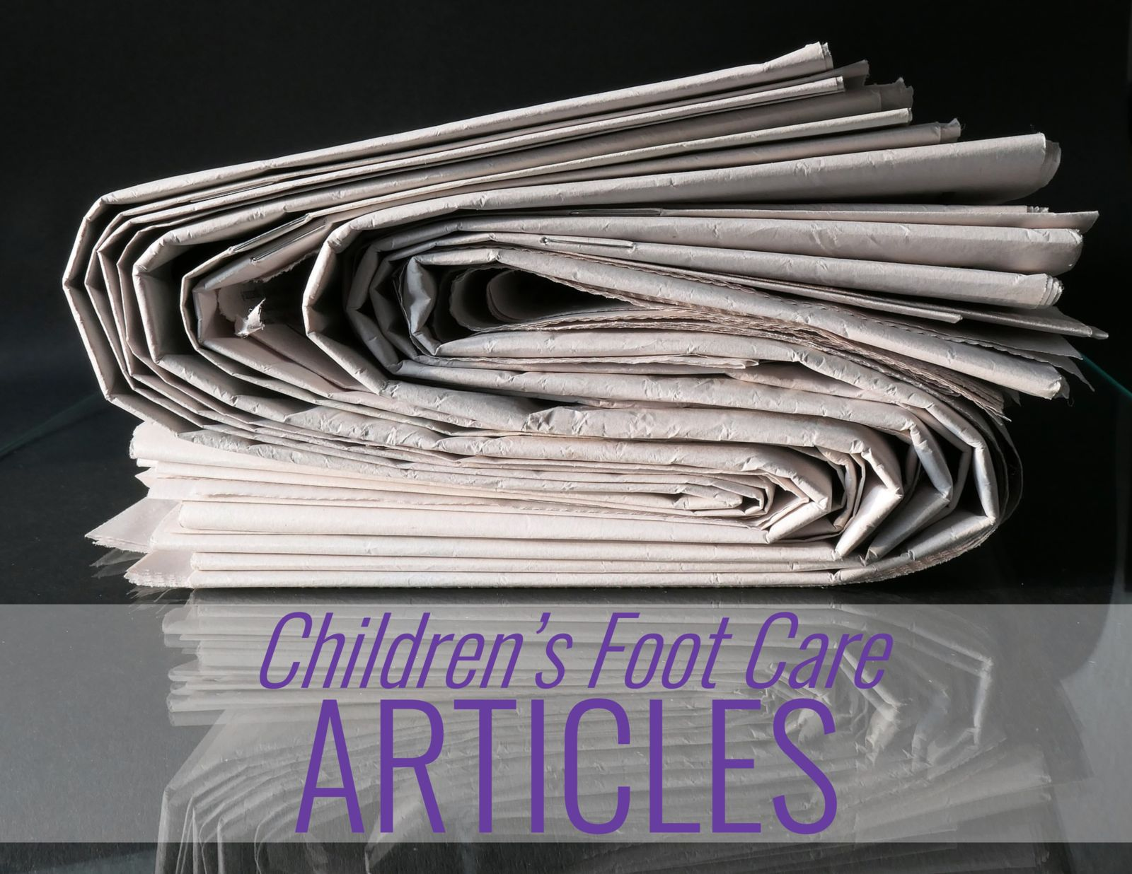 newspapers and the words: Children's Foot Care Articles