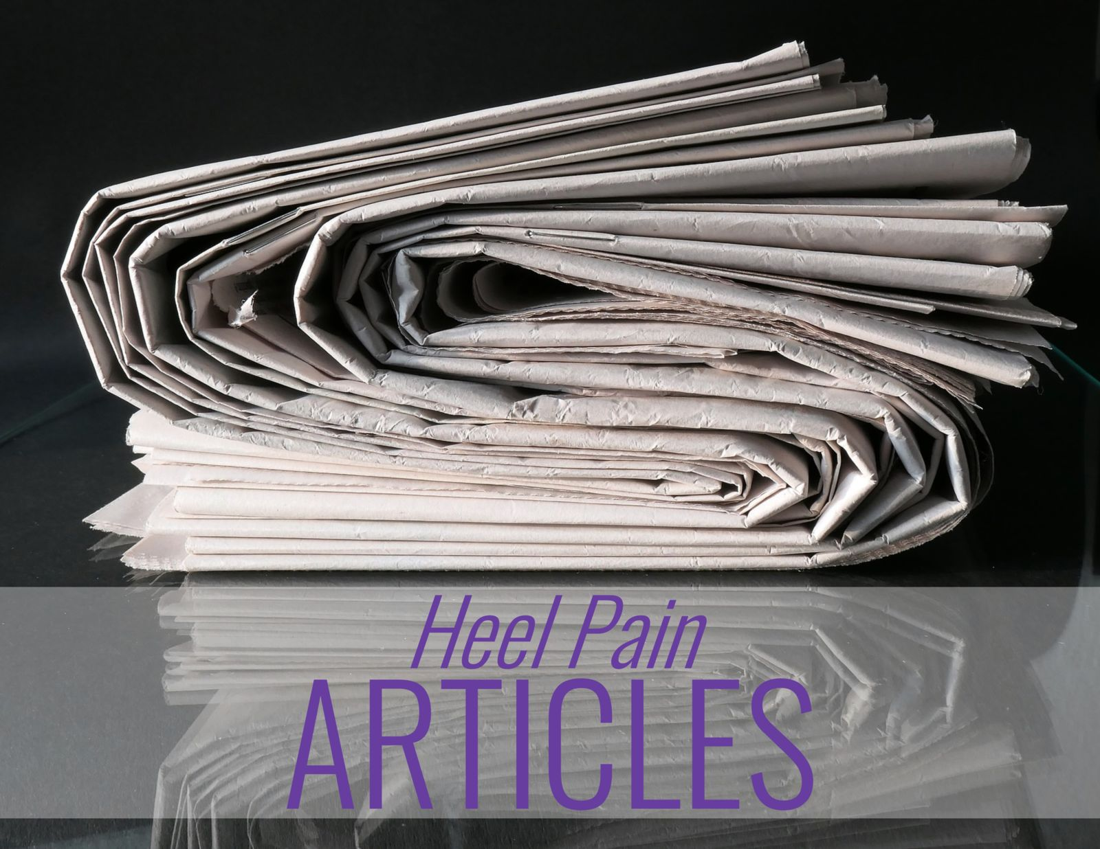newspapers and the words: Heel Pain Articles