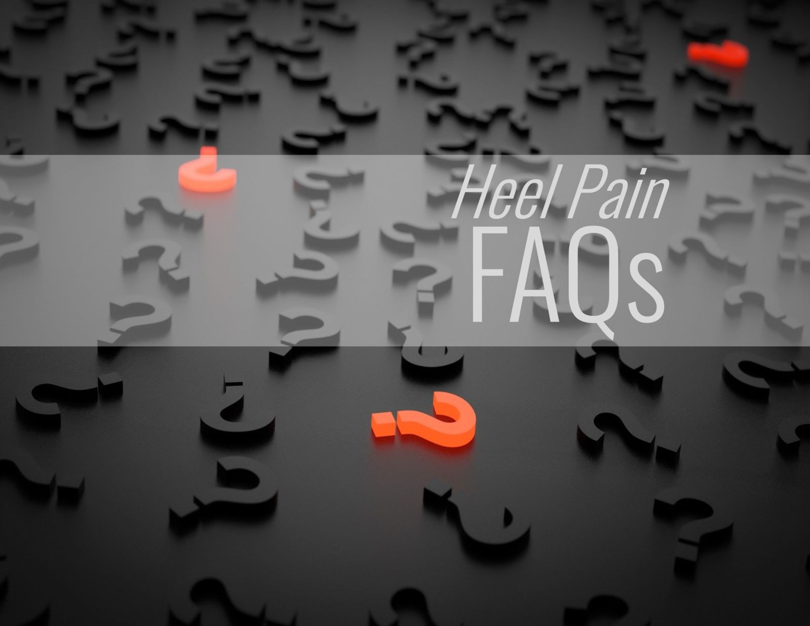 questions marks and the words: Heel Pain Faqs