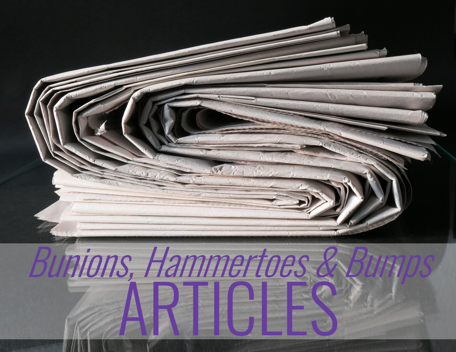 newspapers and the words: bunions, hammertoes and bumps articles