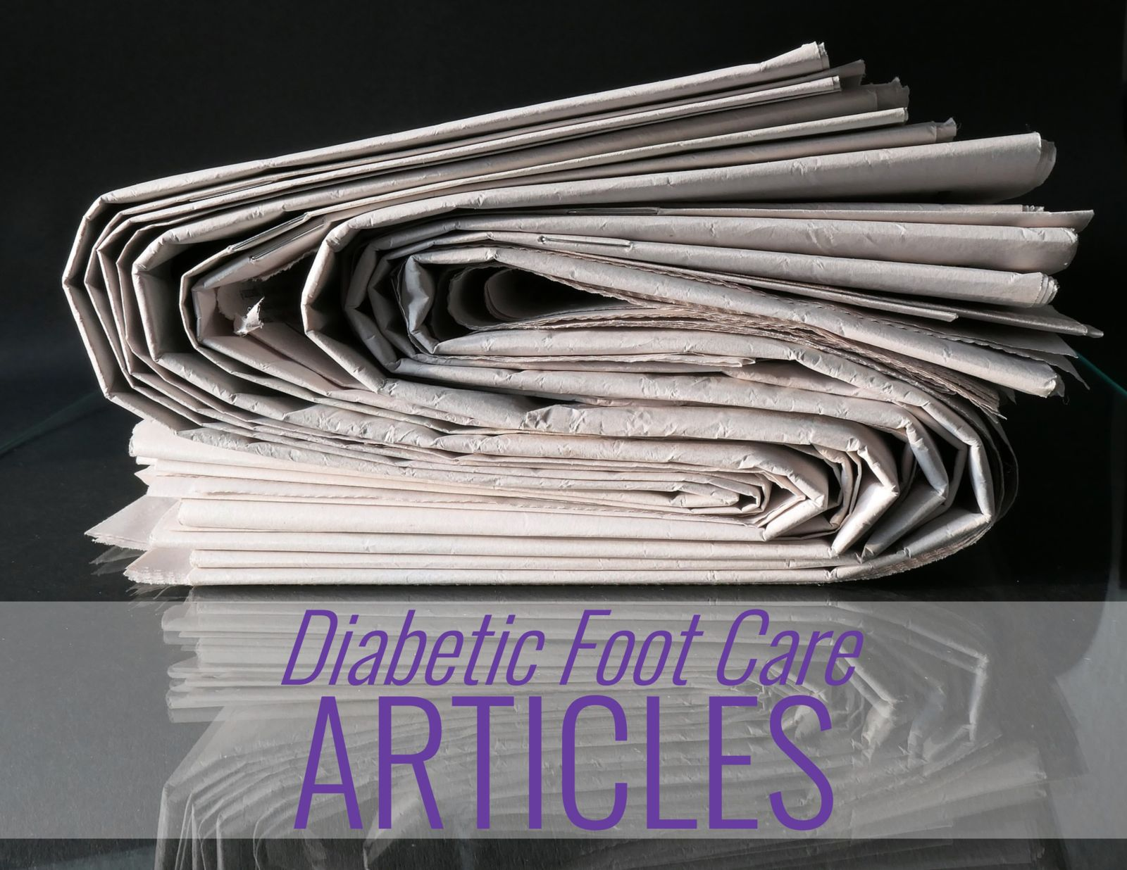 newspapers and the words: Diabetic Foot Care Articles