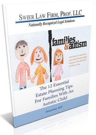 12 Essential Estate Planning Tips For Families With An Autistic Child Swier Law Firm