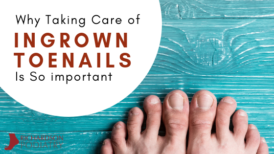 Why Taking Care of Ingrown Toenails Is So Important Graphic