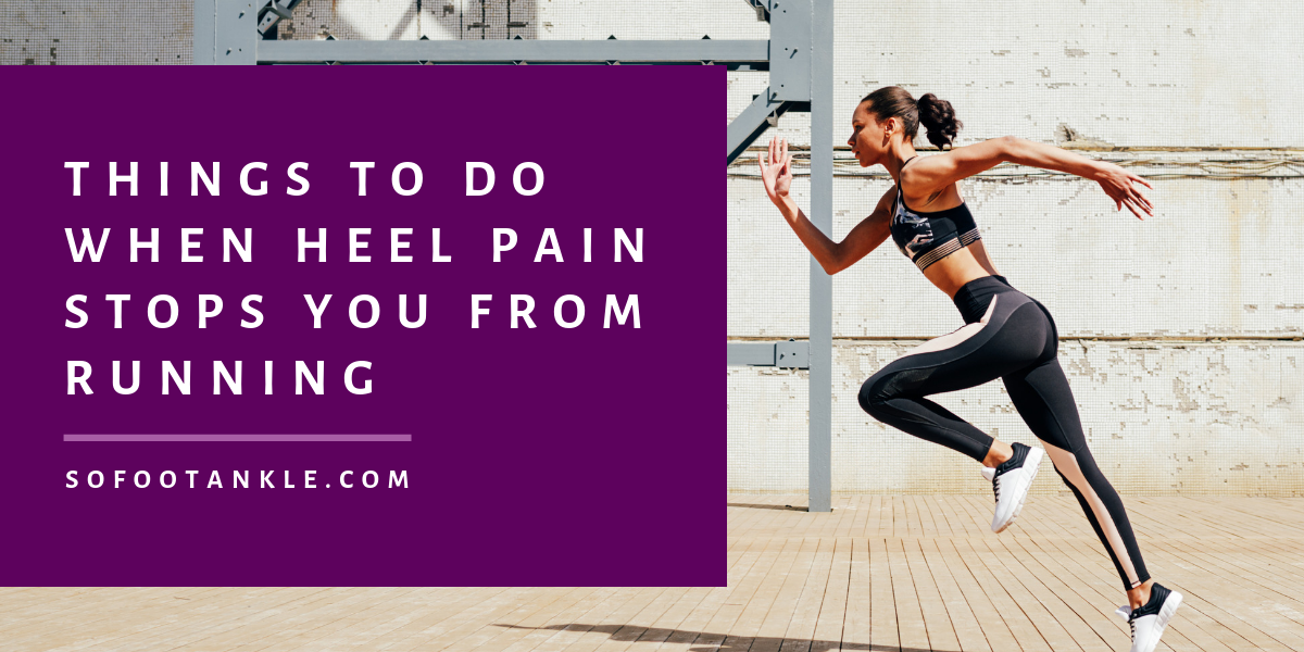 things to do when heel pain stops you from running