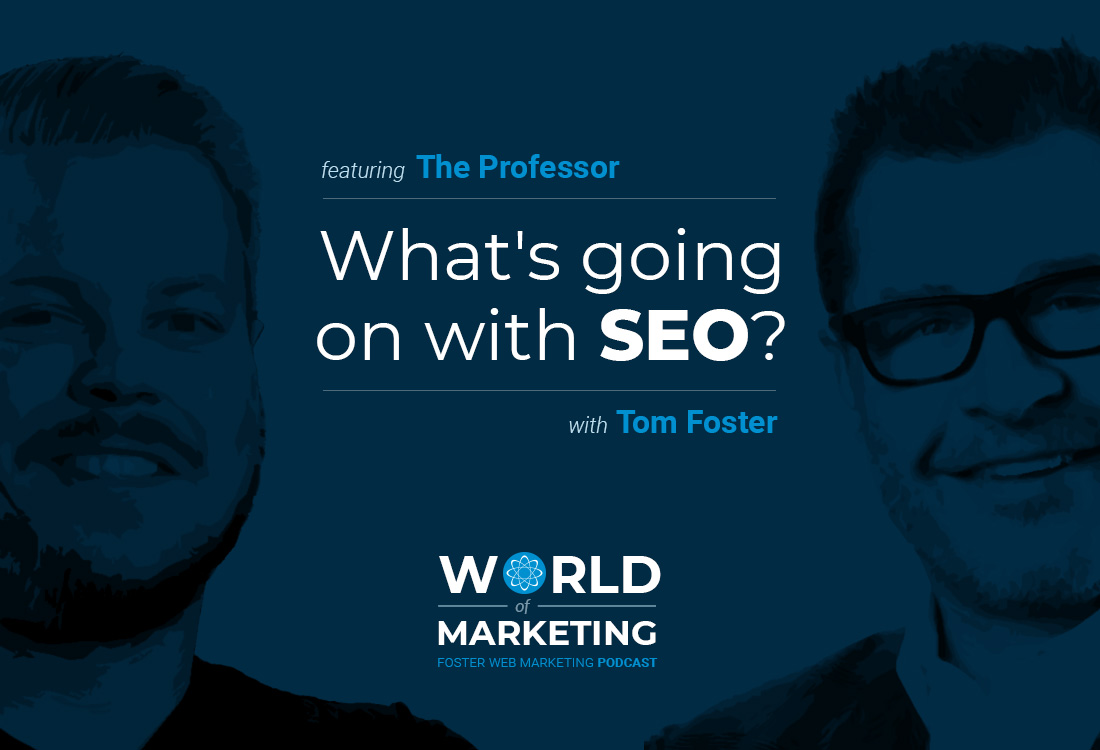 Image Representing World of Marketing 4: <br> What's Going on With SEO? Featuring The Professor