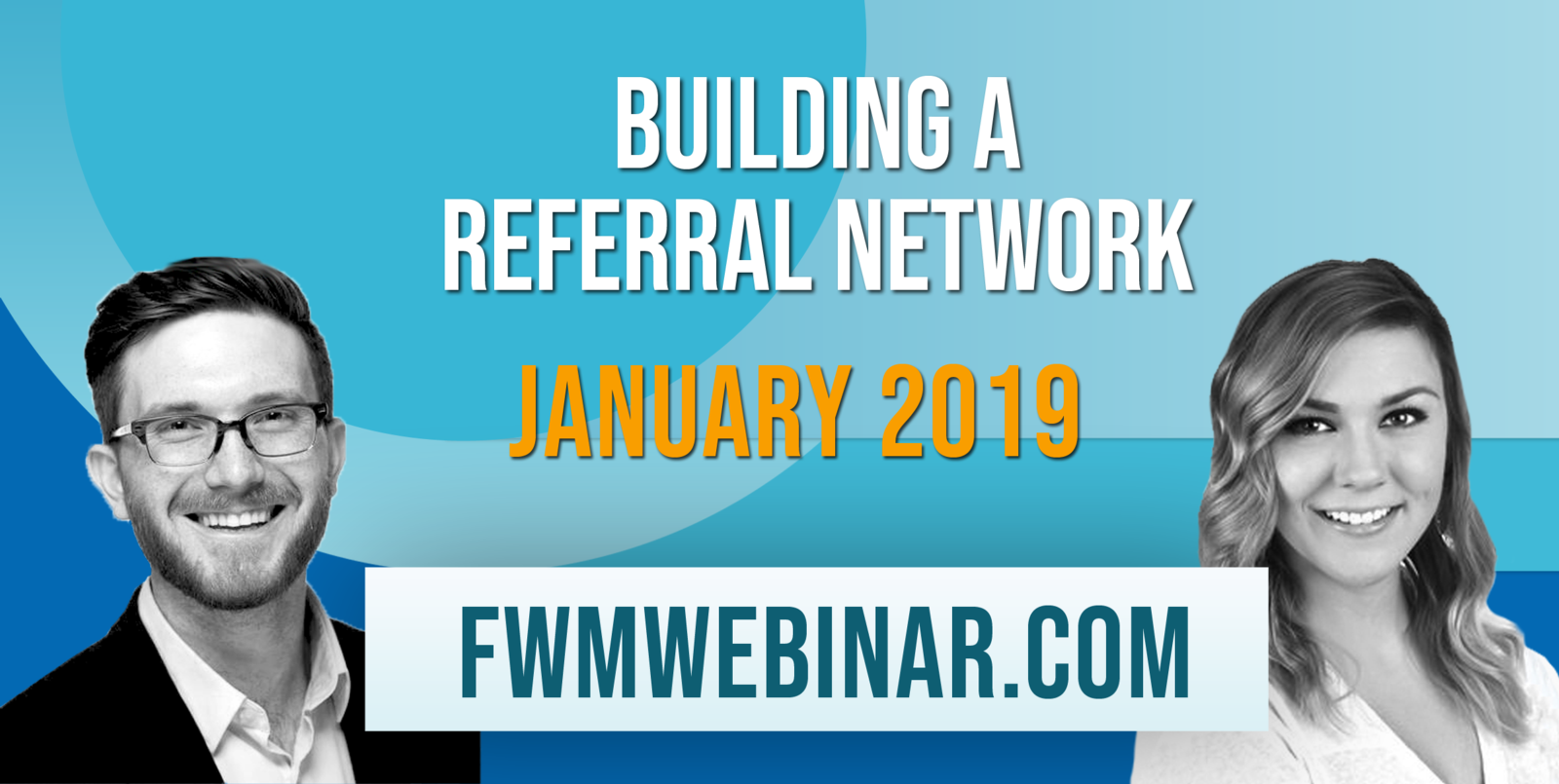 Charley Mann and Molly McCormick host the January 2019 Webinar, Building a referral Network.