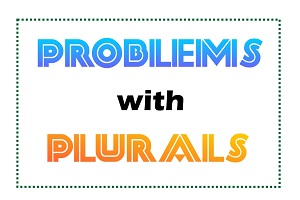 Problems With Plurals