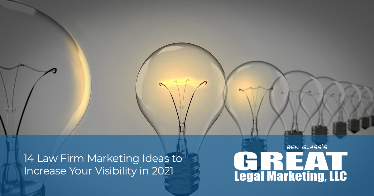 14 Law Firm Marketing Ideas to Increase Your Visibility in 2021
