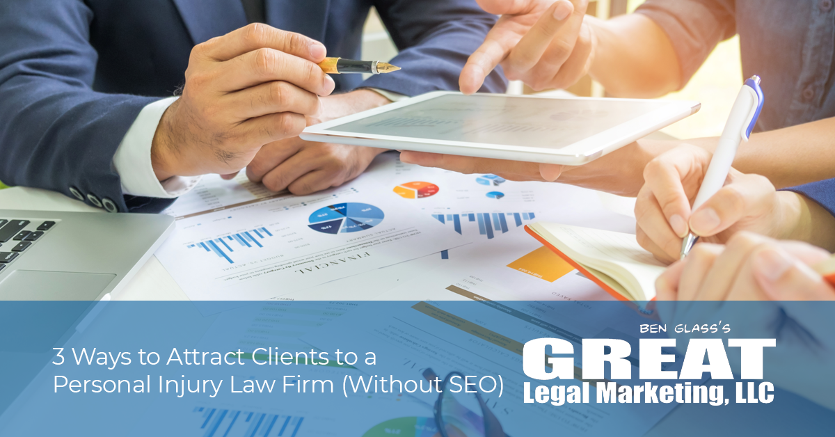 3 ways personal injury law firms can attract more clients using smart marketing.