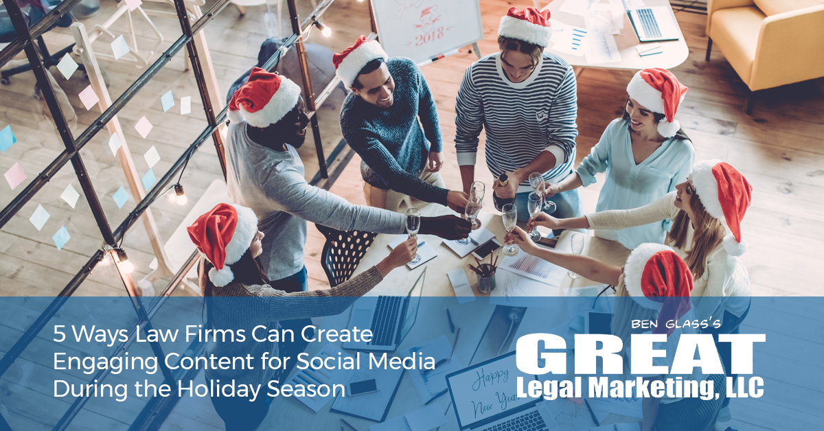 5 Ways Law Firms Can Create Engaging Content for Social Media During the Holiday Season