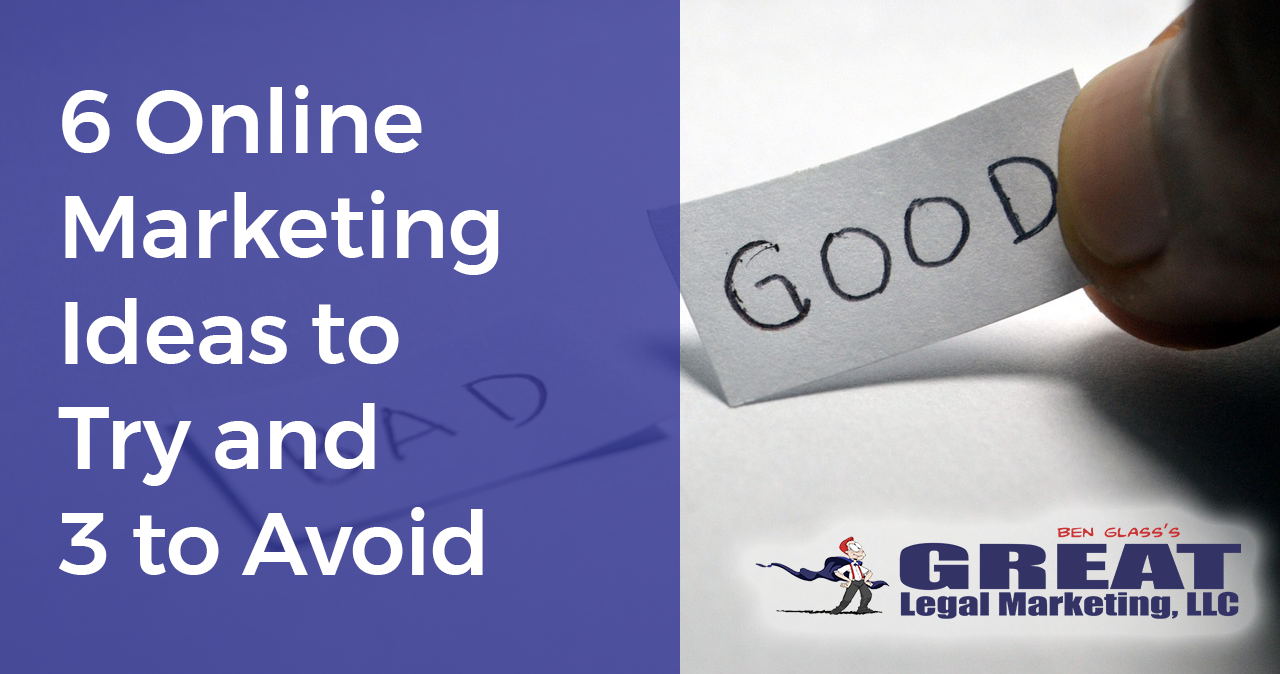 What marketing should attorney try, and what marketing should they avoid?