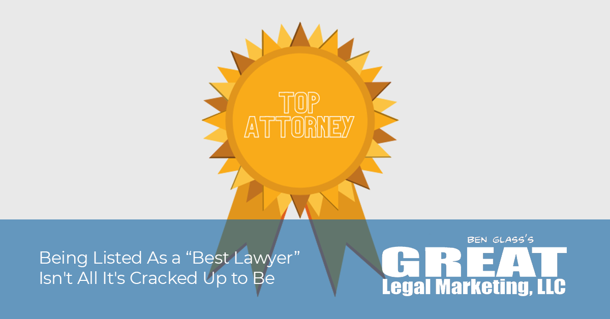"""Being Listed As a """"Best Lawyer"""" Isn't All It's Cracked Up to Be"""