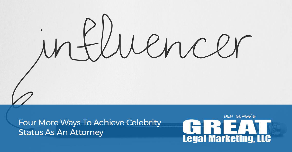 How an attorney can become a local celebrity.
