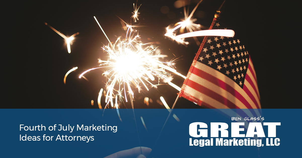Fourth of July Marketing Ideas for Attorneys