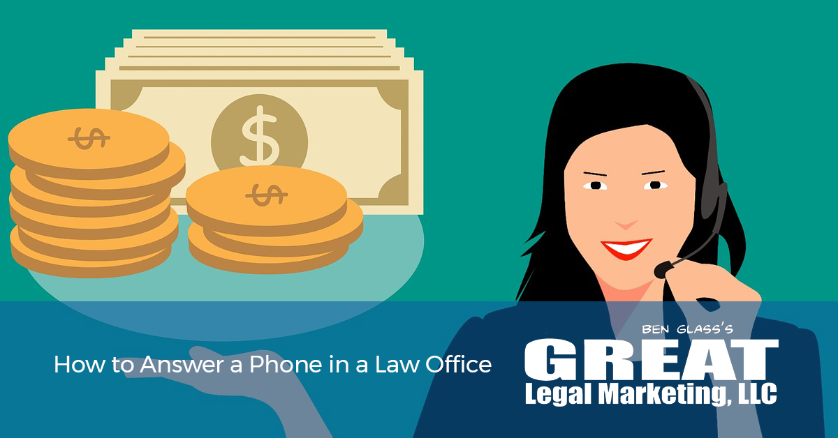 How are the phones answered in your law office?