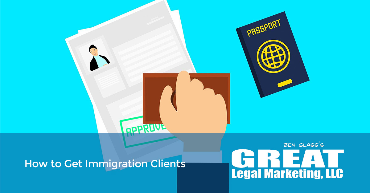 How to Get Immigration Clients