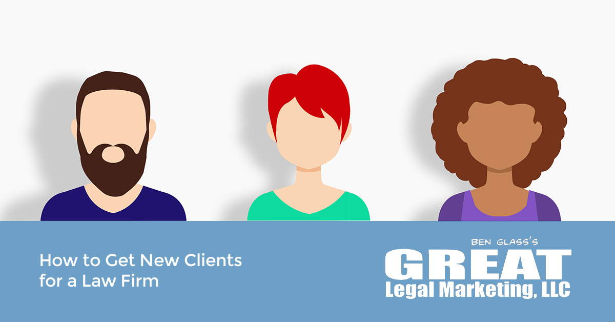 How to Get New Clients for a Law Firm