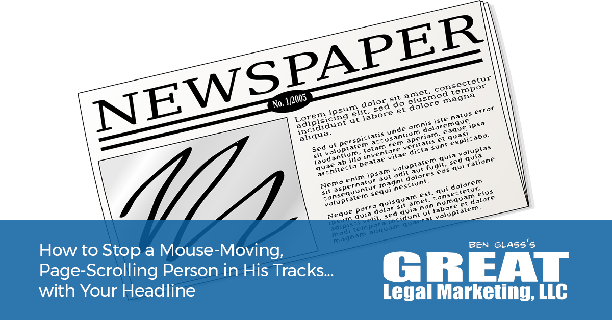 Your headline can make your break your legal marketing. Find out why.