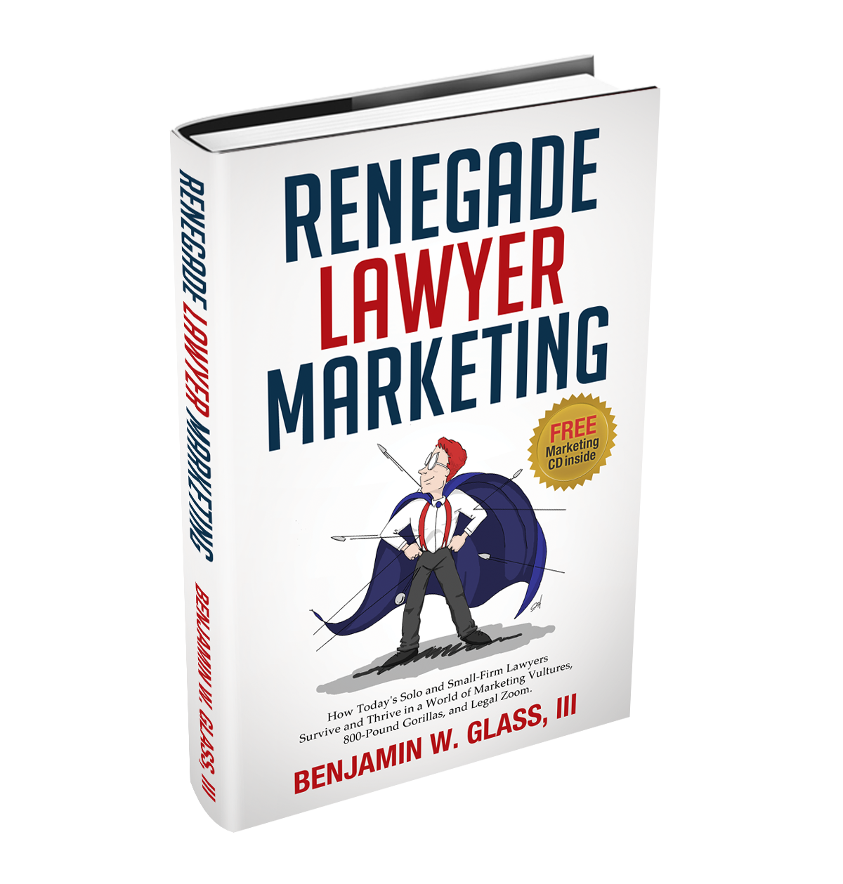 Request Your Copy of Renegade Lawyer Marketing for FREE!