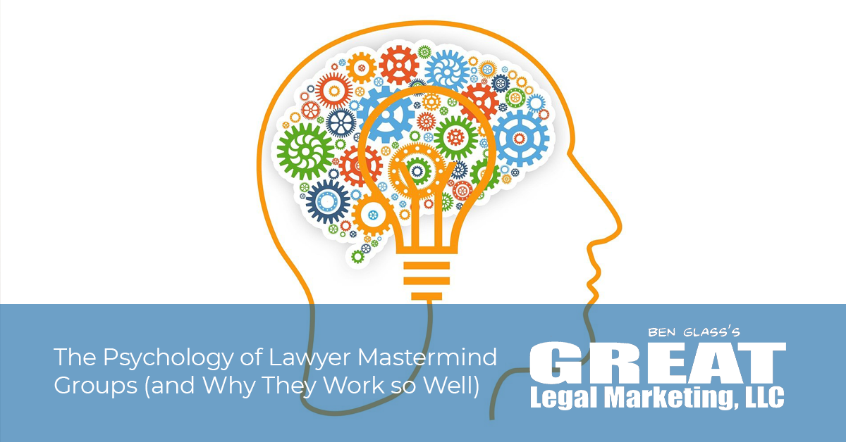 The Psychology of Lawyer Mastermind Groups