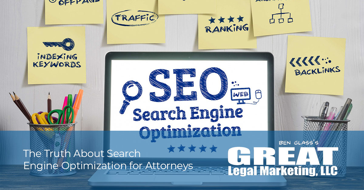 Truth about Search Engine Optimization for Attorneys