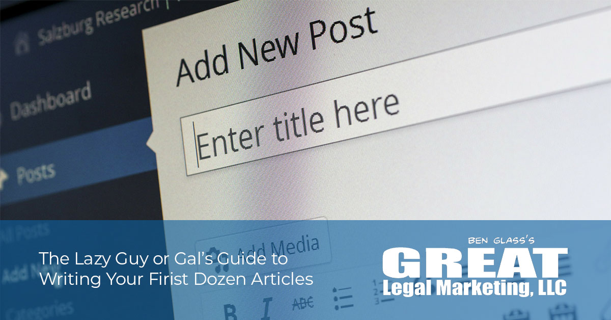 The Lazy Guy or Gal's Guide to Writing Your First Dozen Articles