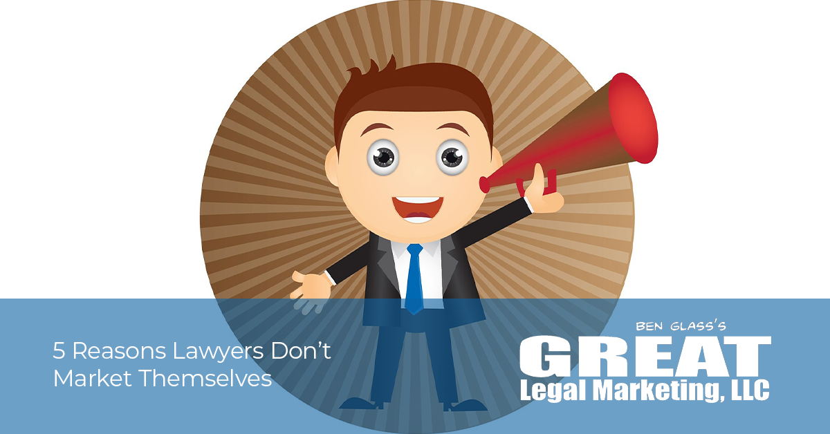 Why Lawyers Don't Market Themselves