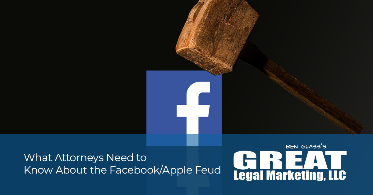 What attorneys need to know about the Facebook/Apple fued.