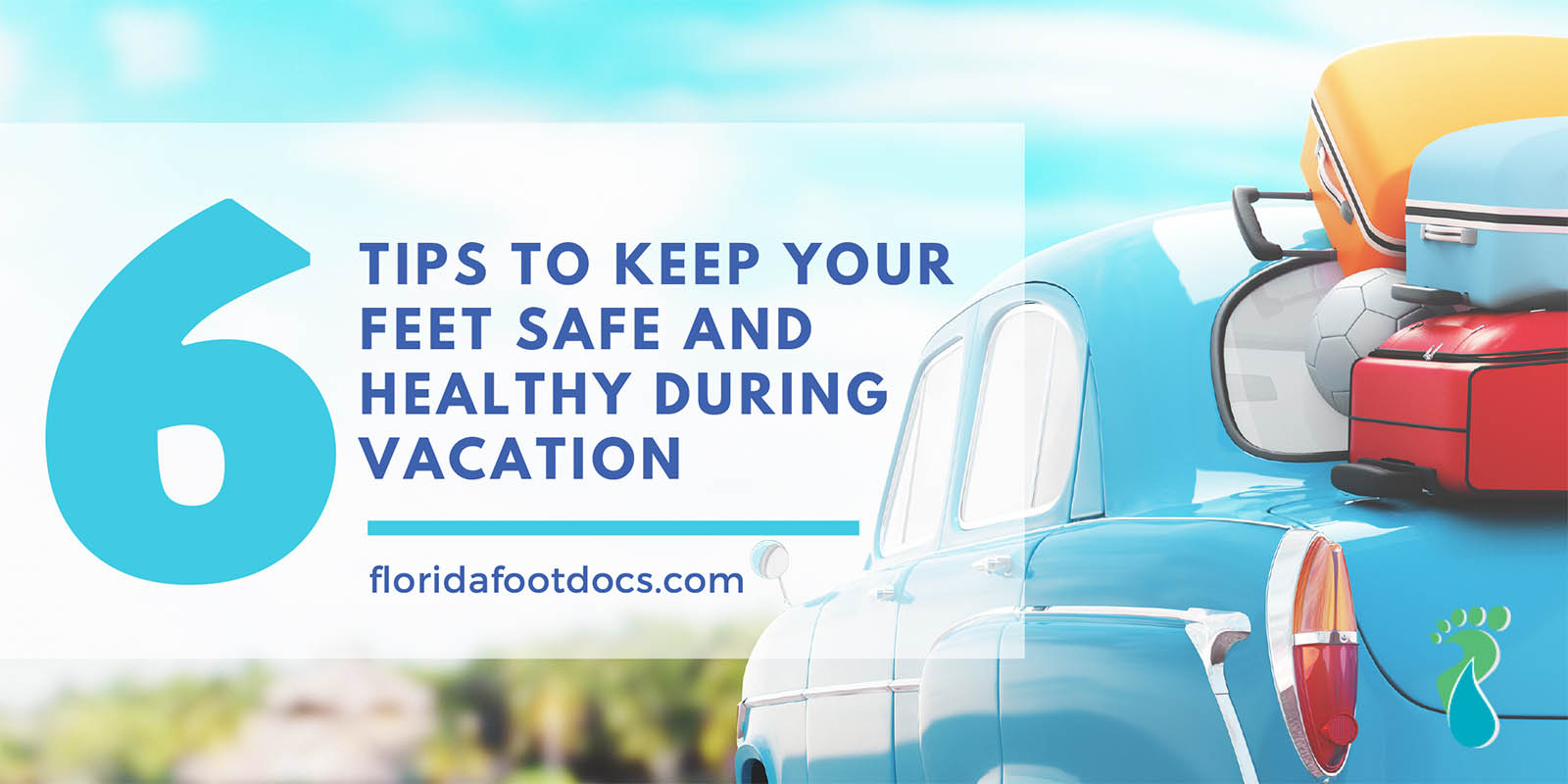6 Tips to Keep Your Feet Safe During Vacation
