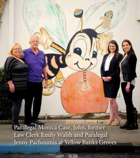 Paralegal Monica Case, John, former Law Clerk Emily Walsh and Paralegal Jenny Pachoumis at Yellow Banks Groves