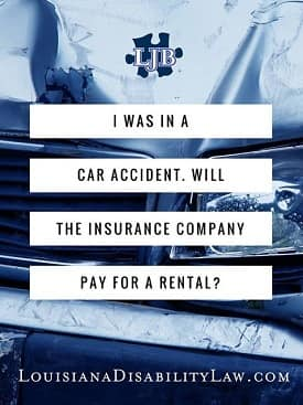 I was in a car accident.  Will the insurance company pay for my rental?
