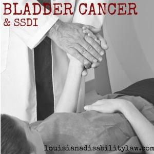 Bladder Cancer & SSDI