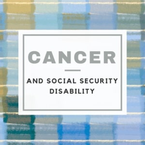 Cancer and Social Security Disability