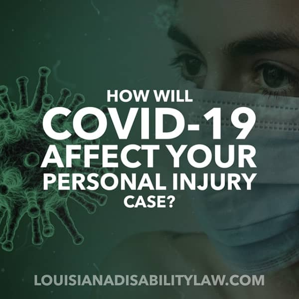 How will Covid-19 affect my Personal Injury case?