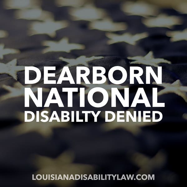 Dearborn National Long-Term Disability Denied