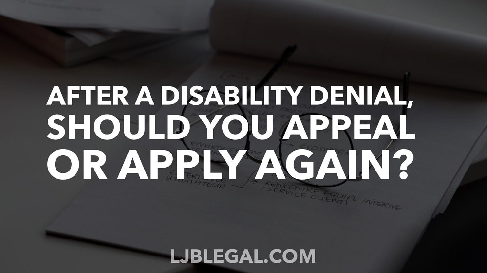 After a disability denial, should you appeal or apply again?