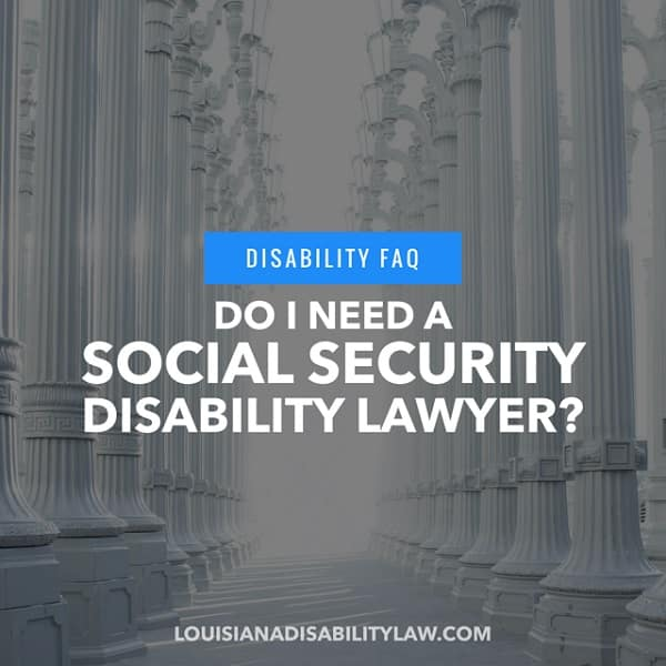 Do I Need an SSDI Lawyer?