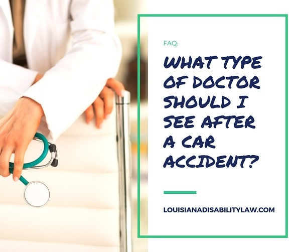 What kind of doctor should I see after a car accident?