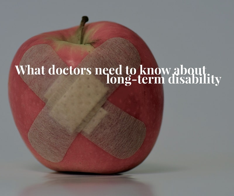 What doctors need to know about long-term disability insurance and claims