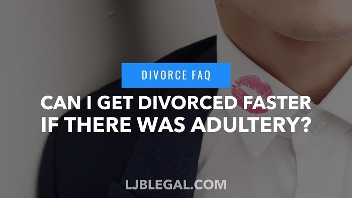 Divorce FAQ: Can I get Divorced Faster if there was Adultery?