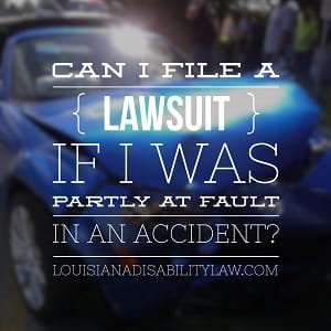 Can I file a lawsuit if I was partially at fault for an accident in Louisiana?