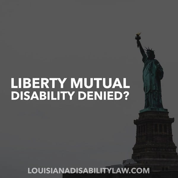 Liberty Mutual Long-Term Disability Denied?