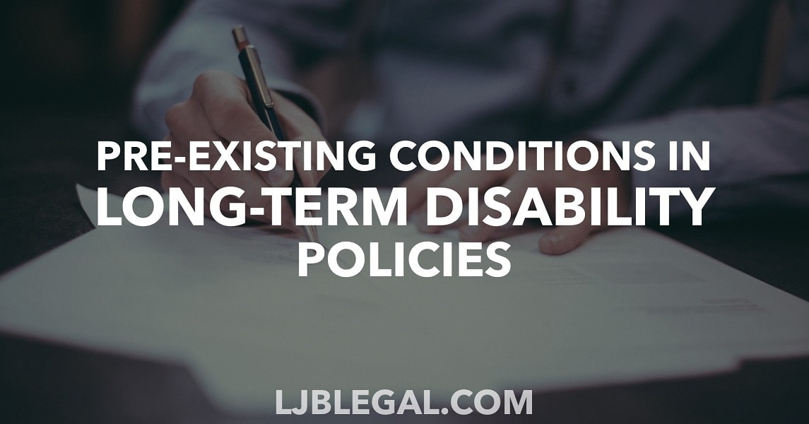 Pre-Existing Conditions in Long-Term Disability Policies