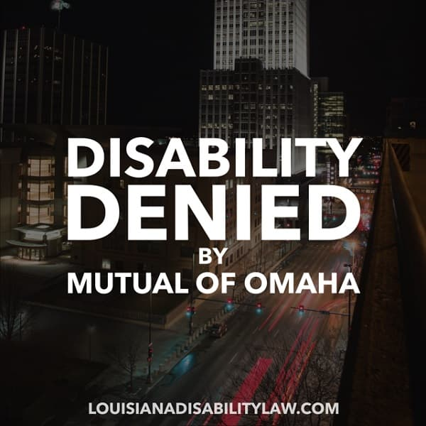 Disability Denied by Mutual of Omaha