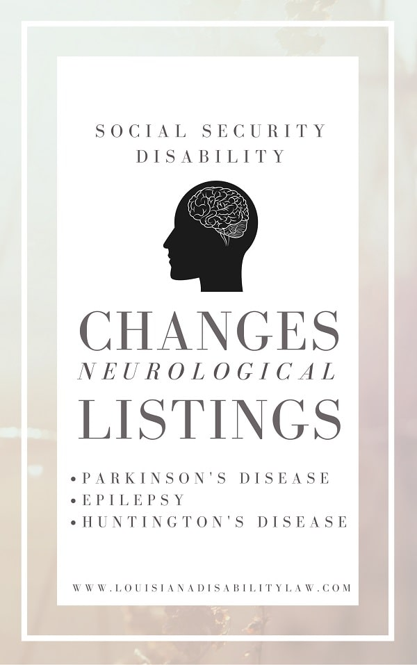 Social Security Disability changes Neurological Listings for Parkinson's, Epilepsy, and Huntington's Disease