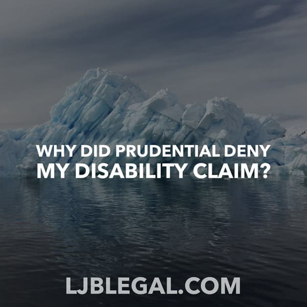 Why did Prudential deny my disability claim?