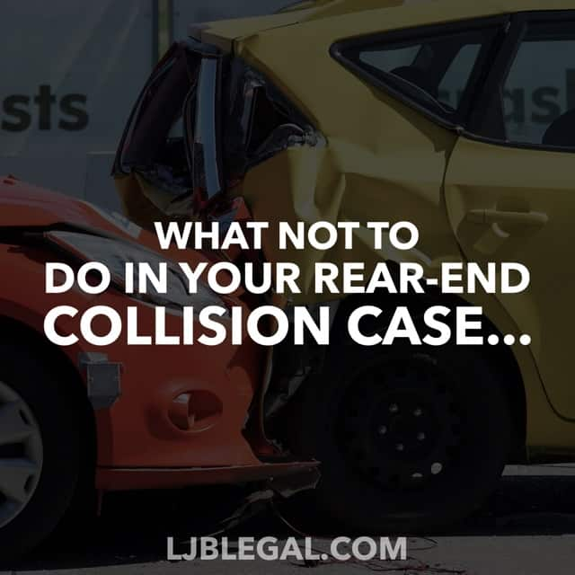 What NOT to do in your Rear-End Collision Case