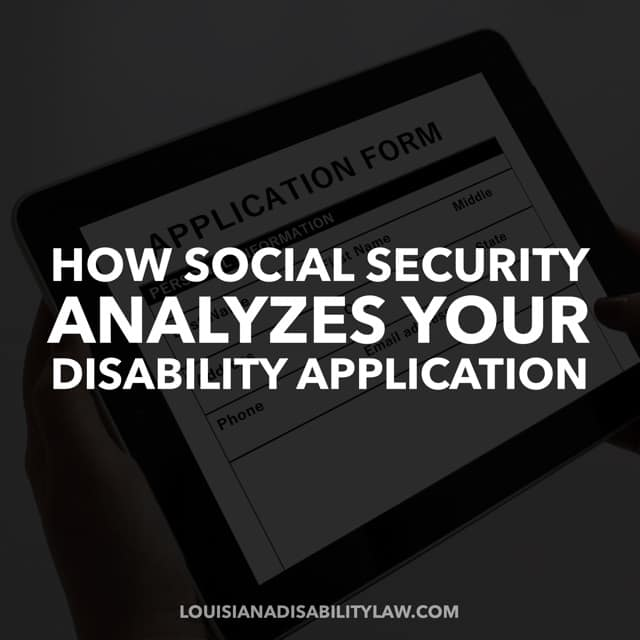 How Social Security Analyzes Your Disability Application